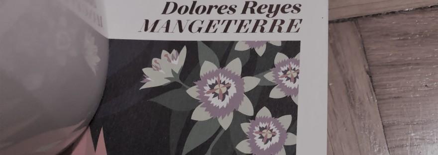 Mangeterre, Dolores Reyes